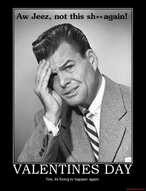 fuck valentines day i hate valentines day